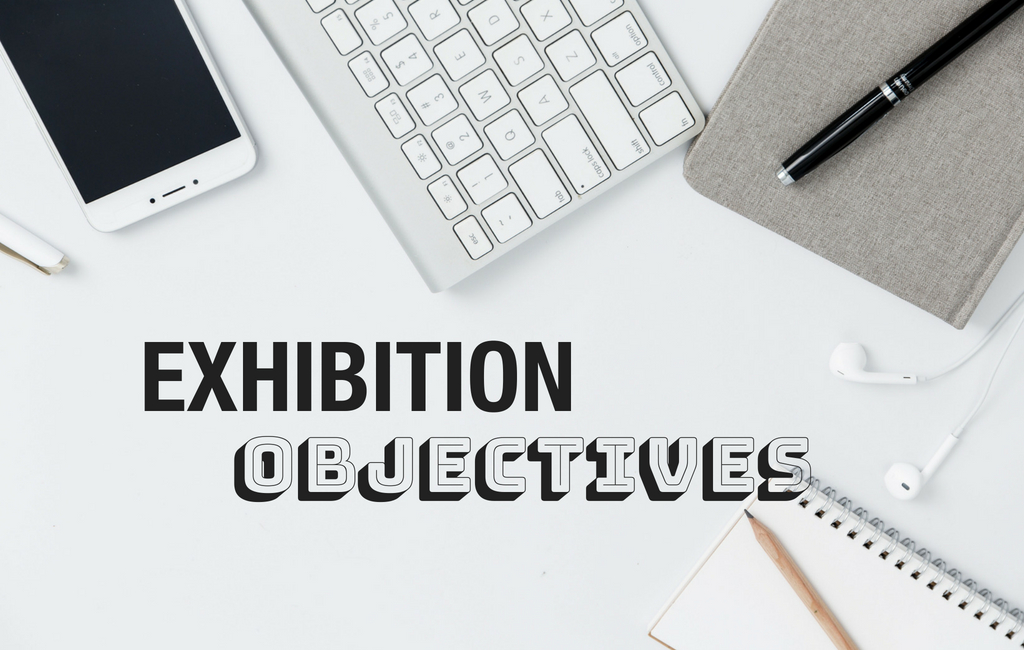 Exhibition objectives